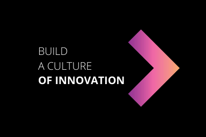 Build a Culture of Innovation