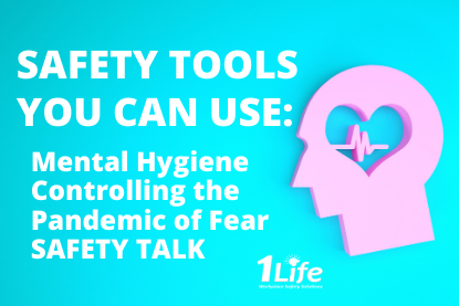 Safety Tools – Mental Hygiene – Controlling the Pandemic of Fear – Safety Talk