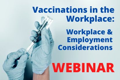 Vaccinations in the Workplace: Workplace & Employment Considerations
