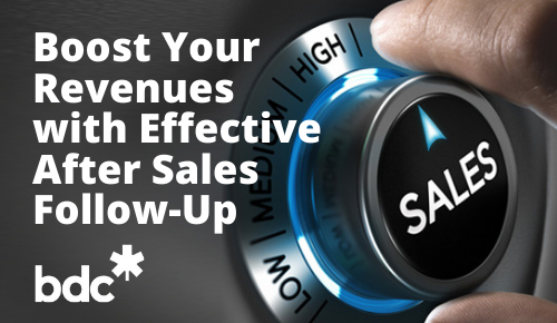 Boost Your Revenues with Effective After Sales Follow-Up