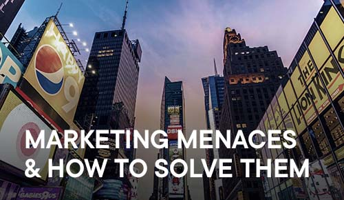 Marketing Menaces And How to Solve Them